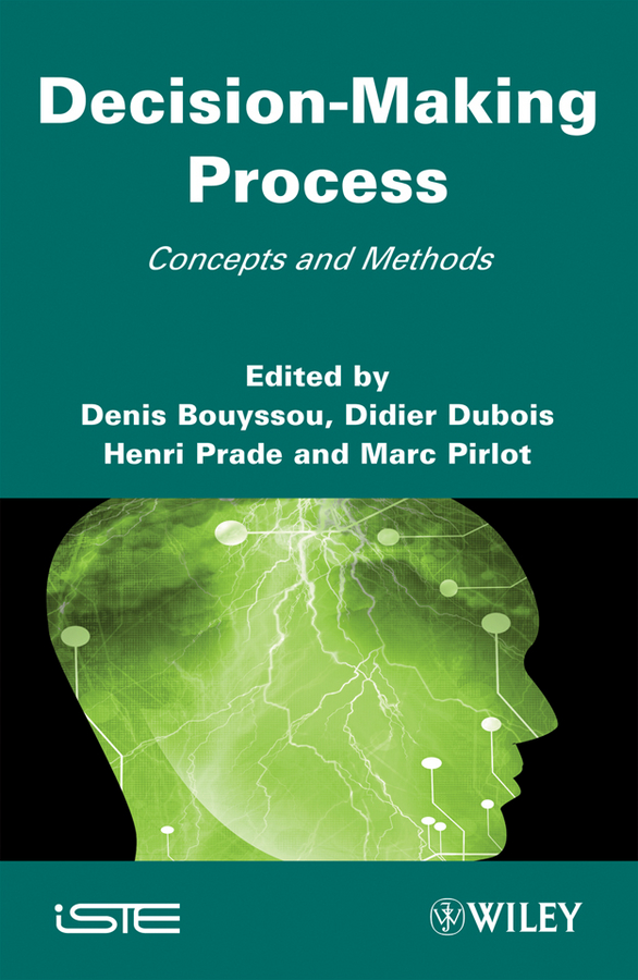 Denis Bouyssou Decision Making Process. Concepts and Methods цена