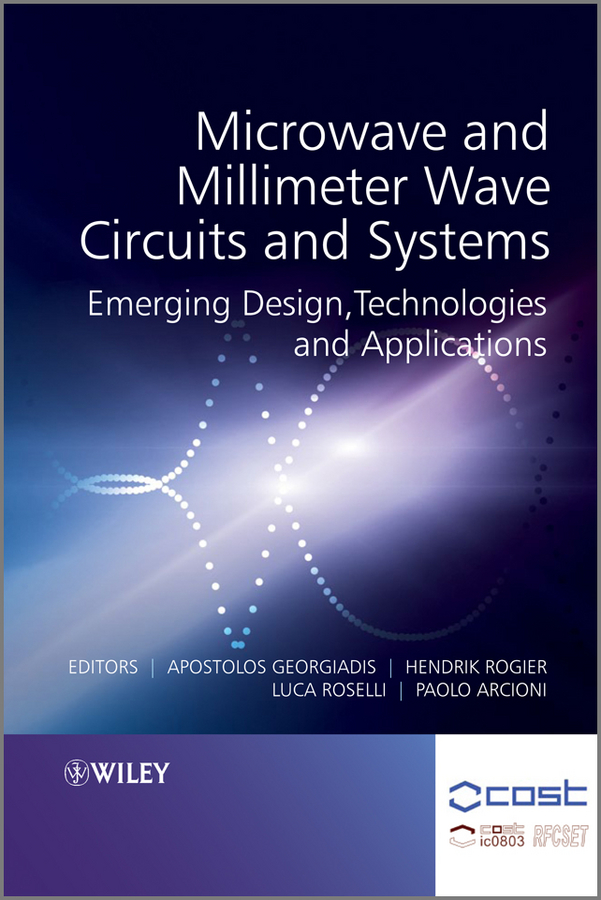 Microwave and Millimeter Wave Circuits and Systems. Emerging Design, Technologies and Applications ( Luca  Roselli  )