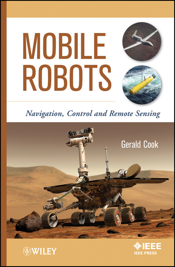 Mobile Robots. Navigation, Control and Remote Sensing ( Gerald  Cook  )