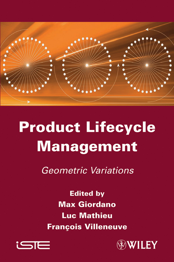 Luc Mathieu Product Life-Cycle Management. Geometric Variations