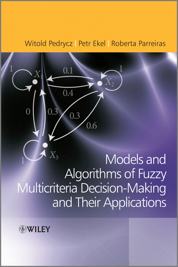 Witold Pedrycz Fuzzy Multicriteria Decision-Making. Models, Methods and Applications roger huder c disaster operations and decision making