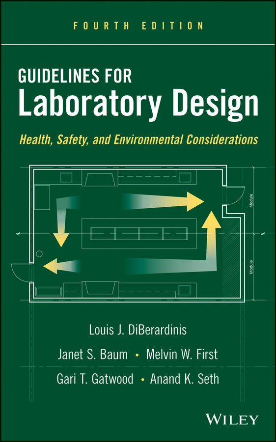 Louis DiBerardinis J. Guidelines for Laboratory Design. Health, Safety, and Environmental Considerations