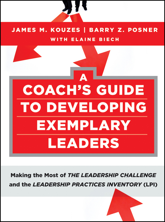 Elaine Biech A Coach's Guide to Developing Exemplary Leaders. Making the Most of The Leadership Challenge and the Leadership Practices Inventory (LPI) james m kouzes the five practices of exemplary leadership asia