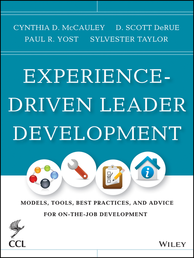 Sylvester Taylor Experience-Driven Leader Development. Models, Tools, Best Practices, and Advice for On-the-Job Development robert weygant s bim content development standards strategies and best practices