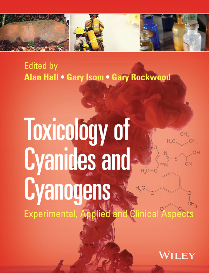 Gary Isom E. Toxicology of Cyanides and Cyanogens. Experimental, Applied and Clinical Aspects