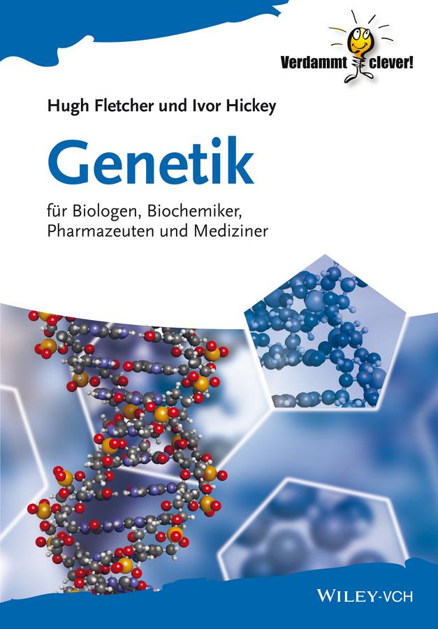 Hugh Fletcher Genetik. für Biologen, Biochemiker, Pharmazeuten und Mediziner цена и фото
