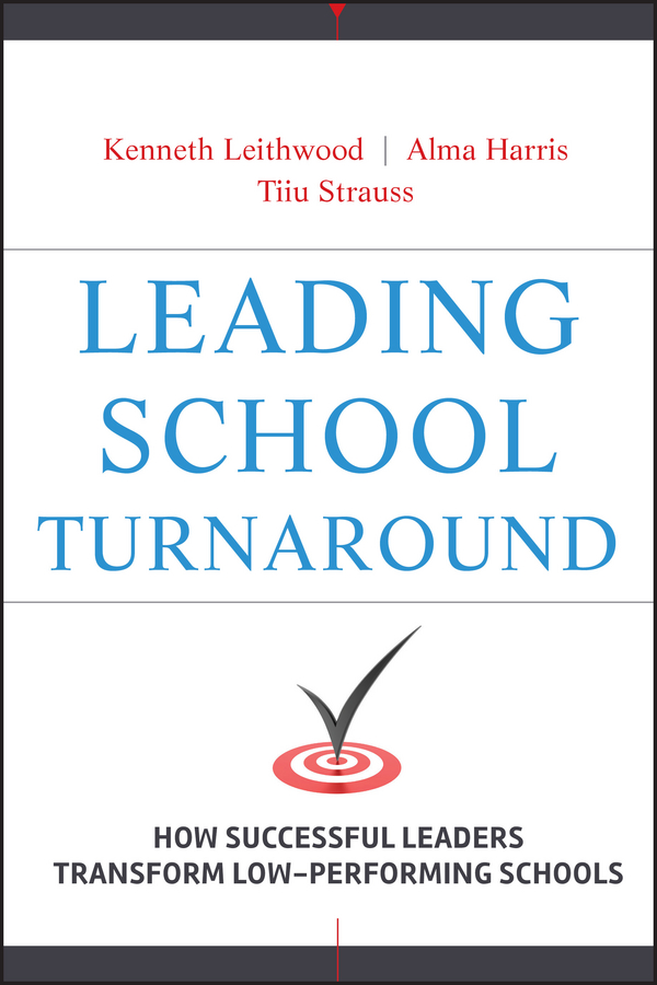 Alma Harris Leading School Turnaround. How Successful Leaders Transform Low-Performing Schools alma harris leading school turnaround how successful leaders transform low performing schools