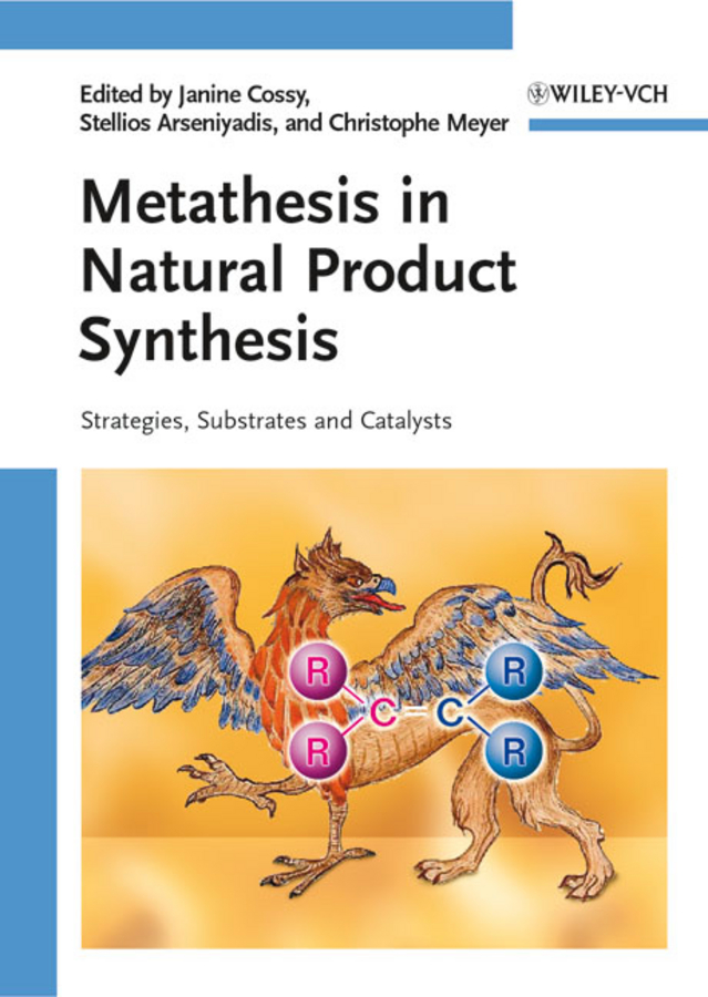 Janine Cossy Metathesis in Natural Product Synthesis. Strategies, Substrates and Catalysts недорго, оригинальная цена