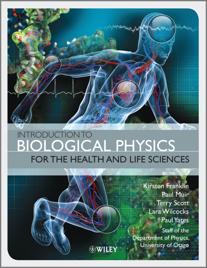 Kirsten Franklin Introduction to Biological Physics for the Health and Life Sciences baciu george introduction to wireless localization with iphone sdk examples
