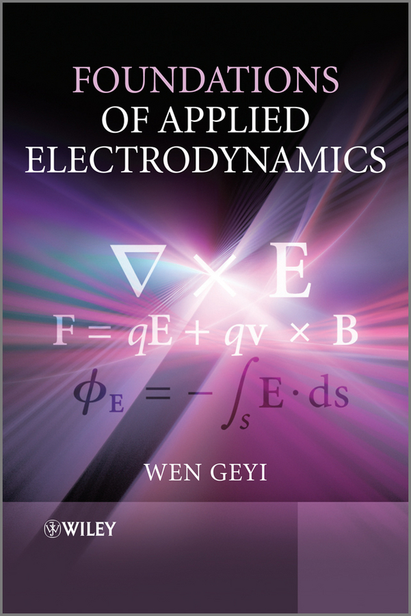 Wen Geyi Foundations of Applied Electrodynamics
