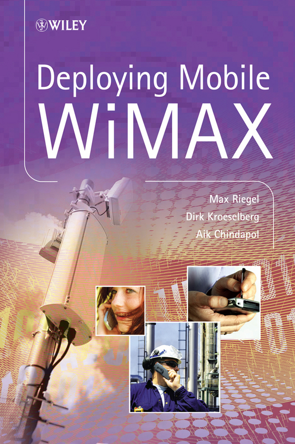 Max Riegel Deploying Mobile WiMAX standard specifications of grapefruit foster and duncan