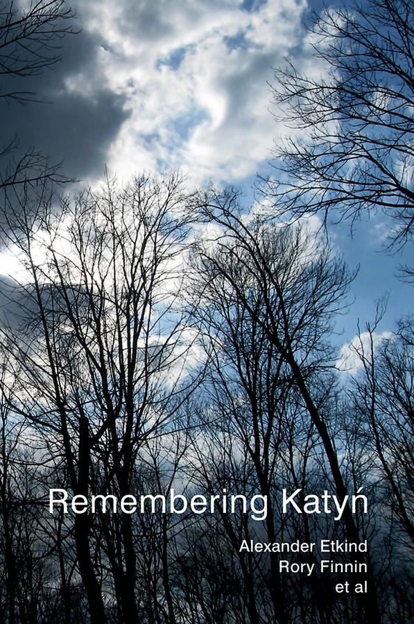 Maria Malksoo Remembering Katyn the ghosts of medak pocket
