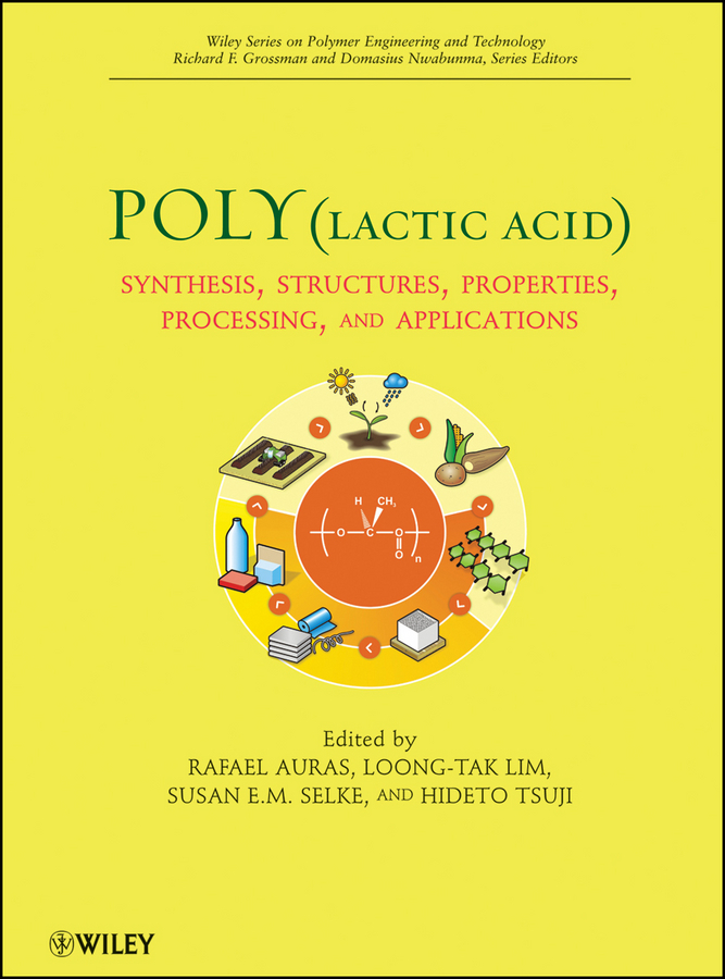 Loong-Tak Lim Poly(lactic acid). Synthesis, Structures, Properties, Processing, and Applications все цены