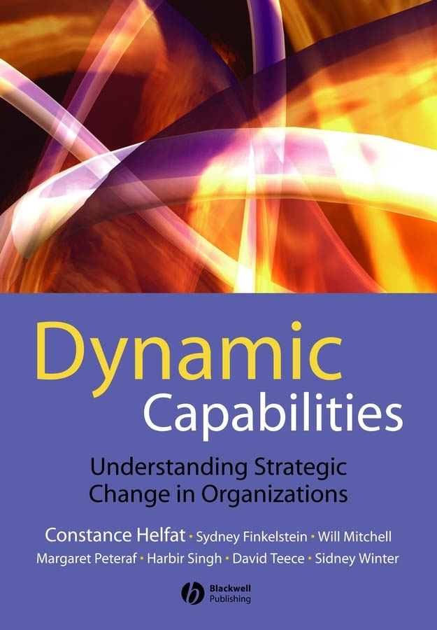 Harbir Singh Dynamic Capabilities. Understanding Strategic Change in Organizations