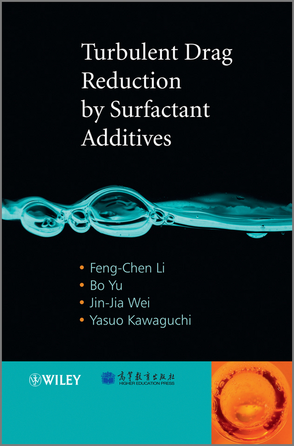 Feng-Chen Li Turbulent Drag Reduction by Surfactant Additives mathieu mory fluid mechanics for chemical engineering