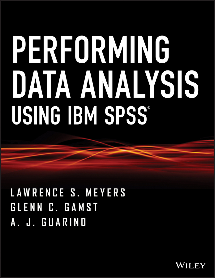 A. Guarino J. Performing Data Analysis Using IBM SPSS