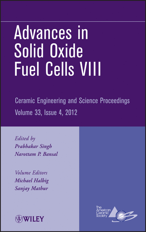Sanjay Mathur Advances in Solid Oxide Fuel Cells VIII douglas ubelaker h forensic science current issues future directions