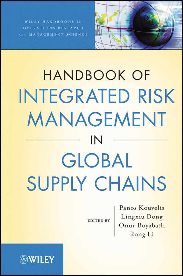 Panos Kouvelis Handbook of Integrated Risk Management in Global Supply Chains georg baltes new perspectives on supply and distribution chain financing case studies from china and europe