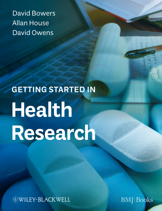 David Bowers Getting Started in Health Research david bowers understanding clinical papers