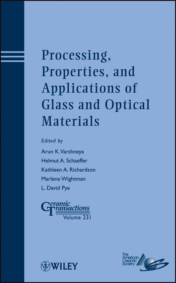 Marlene Wightman Processing, Properties, and Applications of Glass and Optical Materials amit bandyopadhyay biomaterials science processing properties and applications ii