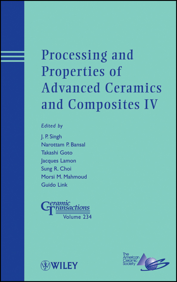 Jacques Lamon Processing and Properties of Advanced Ceramics and Composites IV selected books and journals in science and engineering