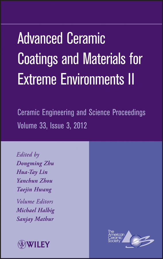 Hua-Tay Lin Advanced Ceramic Coatings and Materials for Extreme Environments II hua tay lin advanced ceramic coatings and materials for extreme environments iii