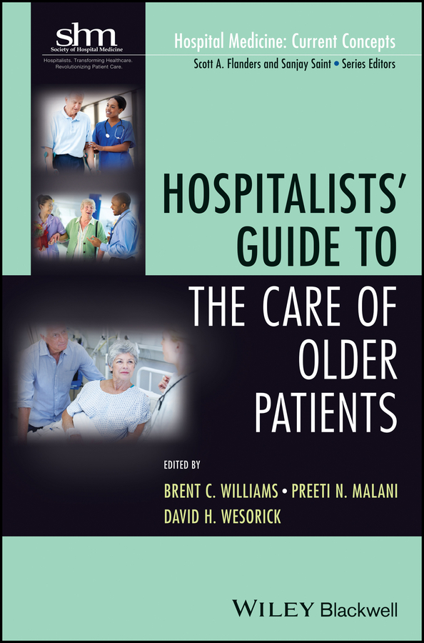 David Wesorick H. Hospitalists' Guide to the Care of Older Patients the johns hopkins hospital 1998 1999 guide to medical care of patients with hiv infection