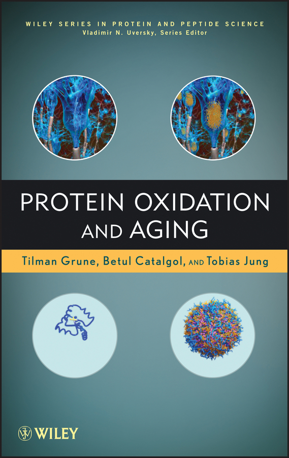 Фото - Vladimir Uversky Protein Oxidation and Aging rokita steven e oxidation of amino acids peptides and proteins kinetics and mechanism