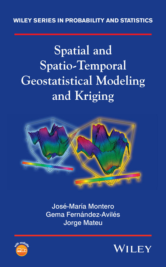 Jorge Mateu Spatial and Spatio-Temporal Geostatistical Modeling and Kriging okabe atsuyuki spatial analysis along networks statistical and computational methods