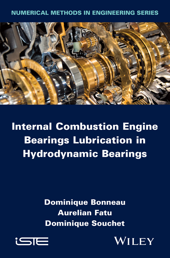 Dominique Bonneau Internal Combustion Engine Bearings Lubrication in Hydrodynamic Bearings sl3105abt2s the set of main bearings connecting rod bearing and thrust rings for one engine