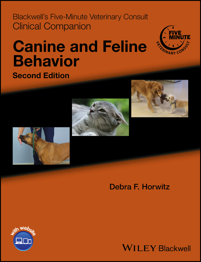 Debra Horwitz F. Blackwell's Five-Minute Veterinary Consult Clinical Companion. Canine and Feline Behavior lowell ackerman blackwell s five minute veterinary practice management consult