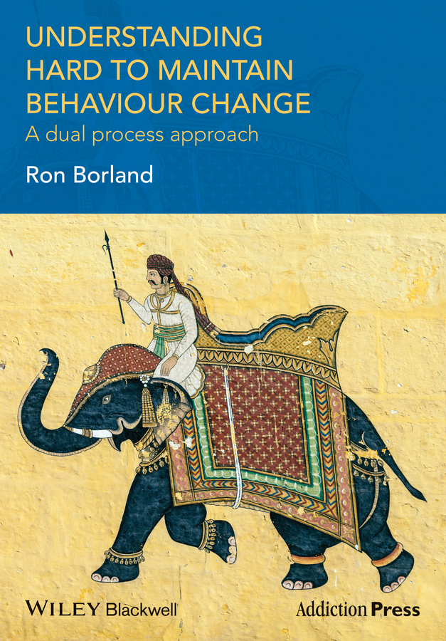 Ron Borland Understanding Hard to Maintain Behaviour Change. A Dual Process Approach david keane the art of deliberate success the 10 behaviours of successful people