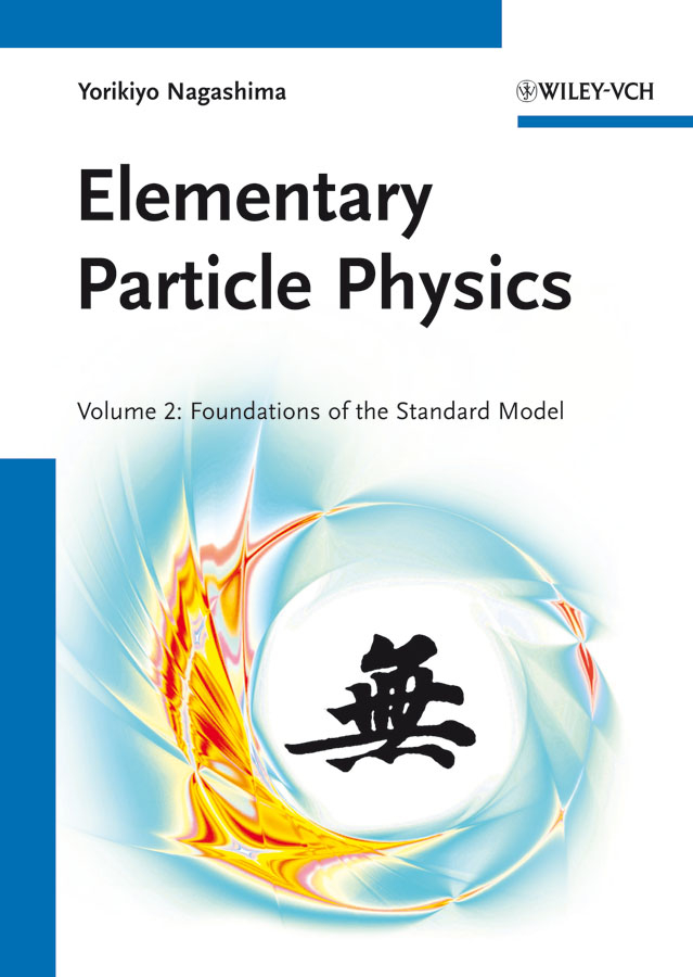 Yorikiyo Nagashima Elementary Particle Physics. Foundations of the Standard Model V2 the corrections