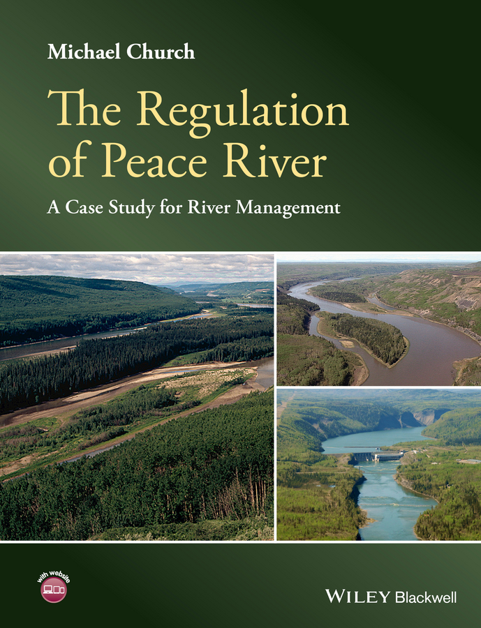 Michael Church The Regulation of Peace River. A Case Study for River Management h j owen hydraulics of river flow under arch bridges