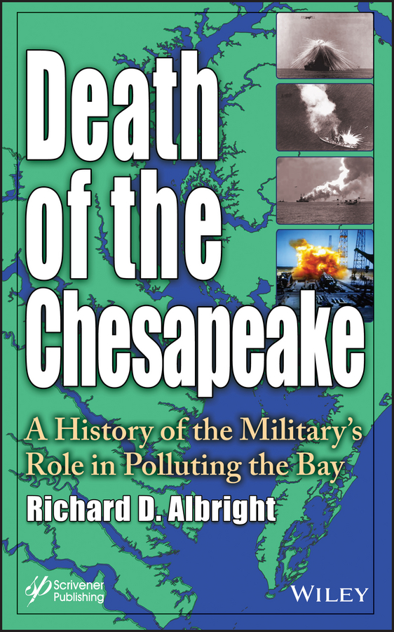 Richard Albright Death of the Chesapeake. A History of the Military's Role in Polluting the Bay the lighthouses of the chesapeake