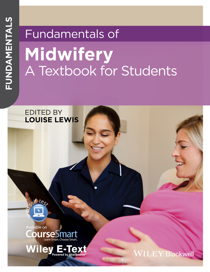 Louise Lewis Fundamentals of Midwifery. A Textbook for Students sheena byrom essential midwifery practice expertise leadership and collaborative working