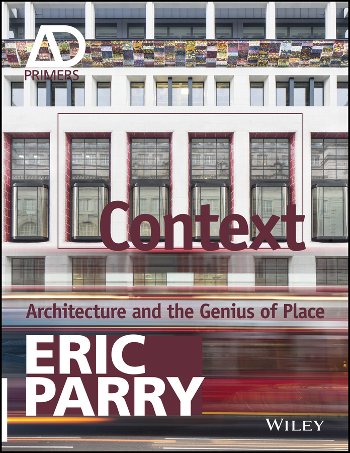 Eric Parry Context. Architecture and the Genius of Place design of urban space
