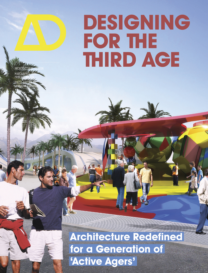 Lorraine Farrelly Designing for the Third Age. Architecture Redefined for a Generation of