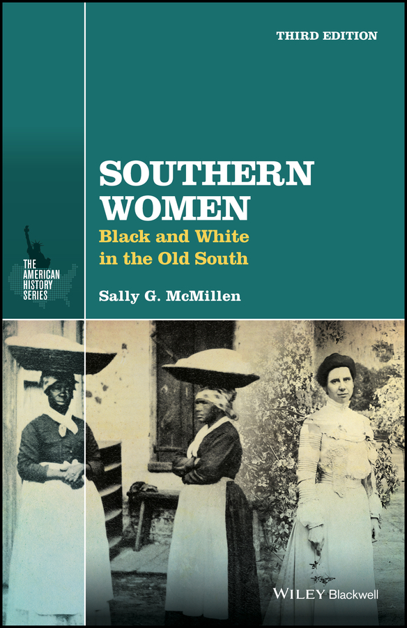 Фото - Sally McMillen G. Southern Women. Black and White in the Old South warner charles dudley studies in the south and west with comments on canada