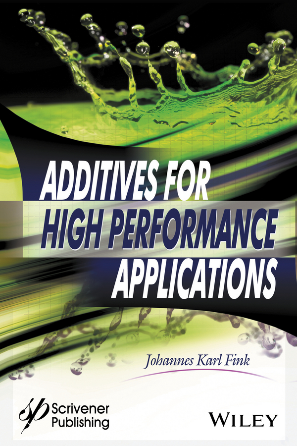 Johannes Fink Karl Additives for High Performance Applications. Chemistry and Applications цена и фото