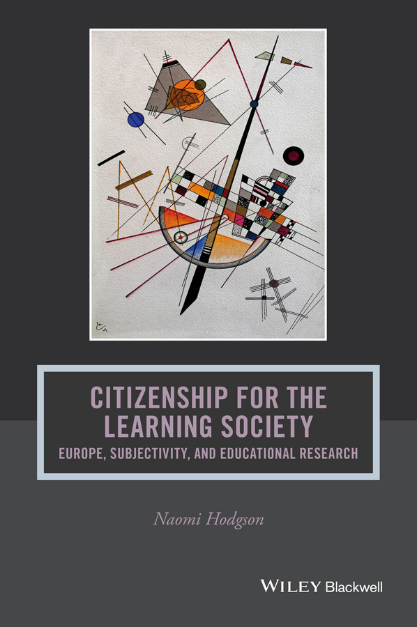 Naomi Hodgson Citizenship for the Learning Society. Europe, Subjectivity, and Educational Research peter zavodny european citizenship and the lifelong learner