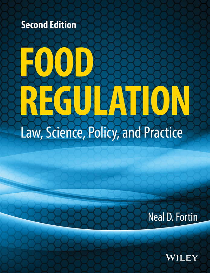 Neal Fortin D. Food Regulation. Law, Science, Policy, and Practice