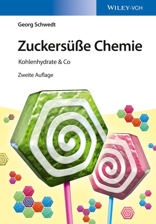 Prof. Schwedt Georg Zuckersüße Chemie. Kohlenhydrate & Co georg schwedt die chemie des lebens