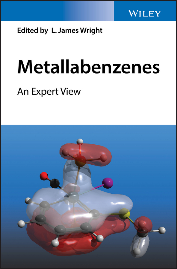 L. Wright James Metallabenzenes. An Expert View recent trend in chemistry