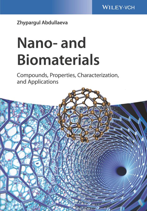 купить Zhypargul Abdullaeva Nano- and Biomaterials. Compounds, Properties, Characterization, and Applications недорого