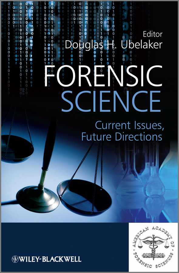 Douglas Ubelaker H. Forensic Science. Current Issues, Future Directions douglas ubelaker h forensic science current issues future directions