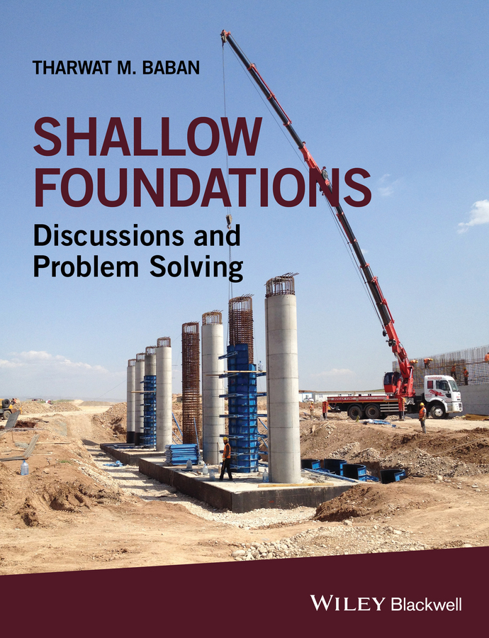 Tharwat Baban M. Shallow Foundations. Discussions and Problem Solving в перчаткина foundations of economics