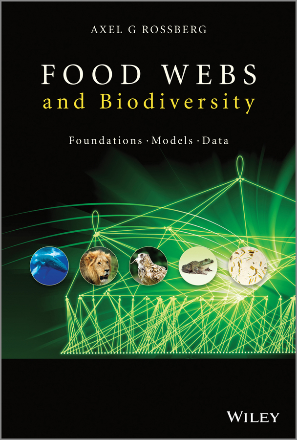 Axel Rossberg G. Food Webs and Biodiversity. Foundations, Models, Data i wonder why spiders spin webs