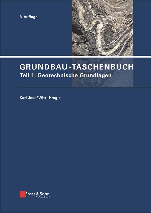 Karl Witt Josef Grundbau-Taschenbuch, Teil 1. Geotechnische Grundlagen