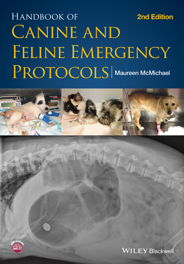Maureen McMichael Handbook of Canine and Feline Emergency Protocols valissitie heeren veterinary technician s daily reference guide canine and feline